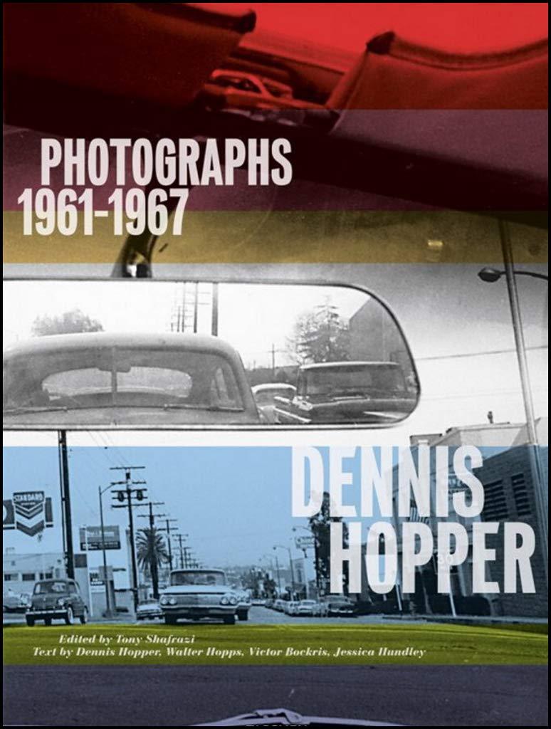 Dennis Hopper. Ediz. inglese: Photographs, 1961-1967 Collectors ...