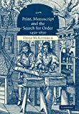 img - for Print, Manuscript and the Search for Order, 1450-1830 book / textbook / text book