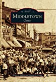 Middletown Ohio, Roger L. Miller and George C. Crout, 0738597031