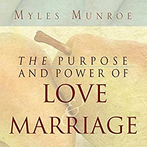 Purpose and Power of Love and Marriage Audiobook