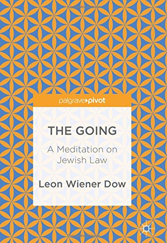 book cover - The Going: A Meditation on Jewish Law - Leon Wiener Dow