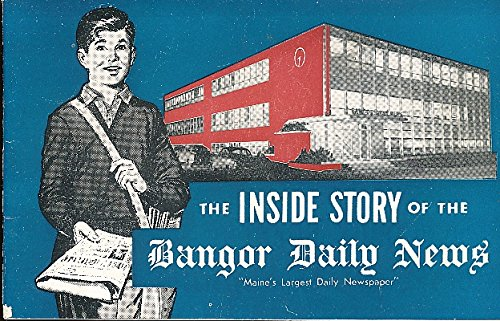 Inside Story Of The Bangor Daily News  Maines Largest Daily Newspaper