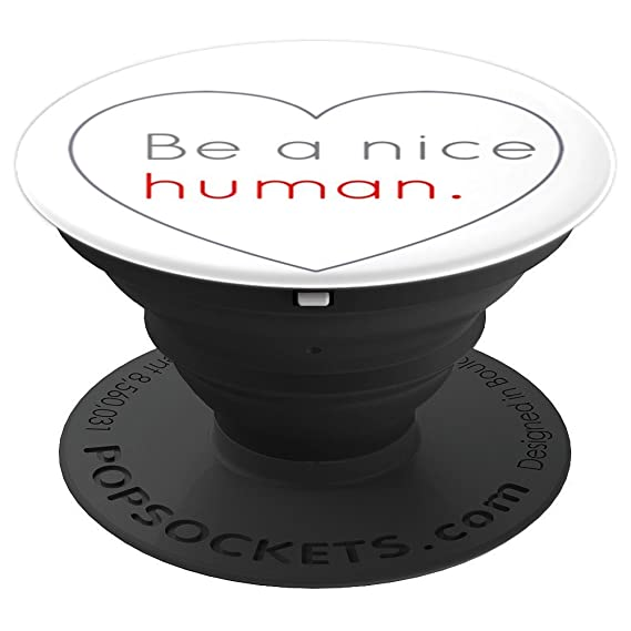 Amazon Be A Nice Human Anti Bullying Kind Quote Popsockets