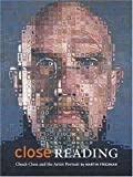 img - for Close Reading: Chuck Close and the Artist Portrait by Martin Friedman (2005-11-01) book / textbook / text book