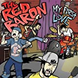 My First Love by The Red Baron