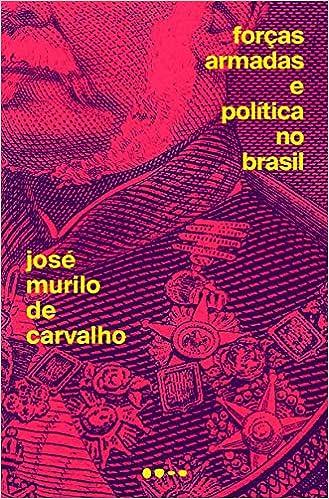 Forças Armadas e Politicas no Brasil