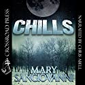 Chills Audiobook by Mary SanGiovanni Narrated by Chris Abell