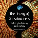 The Library of Consciousness: Exploring Evolutionary Epistemology | David Lane,Andrea Diem-Lane