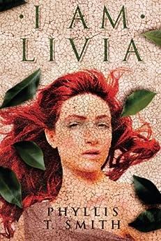 I Am Livia by [Smith, Phyllis T.]