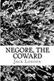Negore, the Coward, Jack London, 1482666529