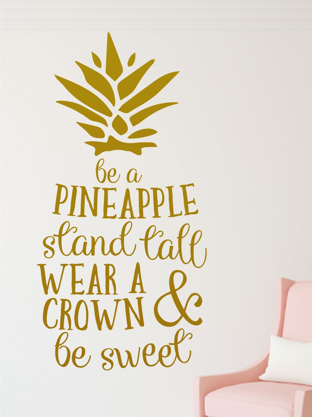 Amazon.com: Be a Pineapple, Stand Tall, Wear a Crown & Be Sweet ...