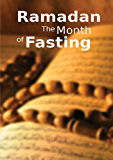 Ramadan the Month of Fasting: Islamic Books on the Quran, the Hadith and the Prophet Muhammad