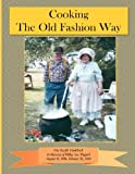 Cooking the Old Fashion Way, Janice Pruitt, 061573362X