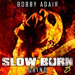 Slow Burn: Grind, Book 8: Slow Burn Zombie Apocalypse Series | Bobby Adair