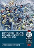 The Swedish Army of the Great Northern War, 1700-1721 (Century of the Soldier)