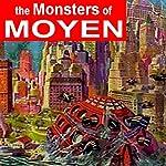The Monsters of Moyen | Arthur J Burks