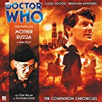 Doctor Who - The Companion Chronicles - Mother Russia | Marc Platt