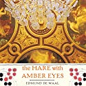 The Hare with Amber Eyes: A Family's Century of Art and Loss Audiobook by Edmund de Waal Narrated by Michael Maloney