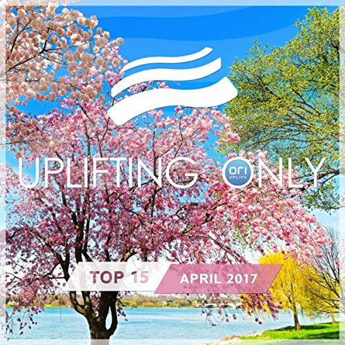 Various Artists - Uplifting Only Top 15: April 2017 (2017) [WEB FLAC] Download