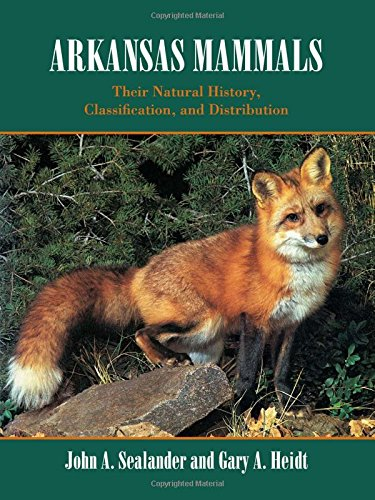Arkansas Mammals: Their Natural History, Classification, and Distribution