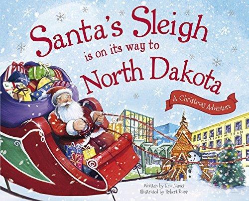 Santa's Sleigh Is on Its Way to North Dakota: A Christmas Adventure by Eric James - Malls North Dakota Shopping