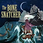 The Bone Snatcher | Charlotte Salter
