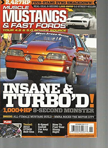MUSCLE MUSTANGS & FAST FORDS, NOVEMBER, 2012 (YOUR4.6 & 5.0 POWER SOURCE)