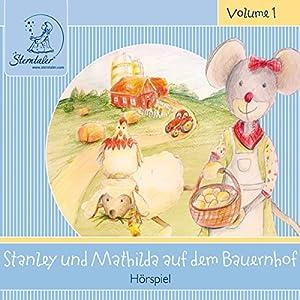 Stanley und Mathilda auf Bauernhof (Sterntaler Hörgeschichten) Hörbuch