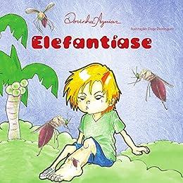 ELEFANTÍASE (DOENÇAS DE VEICULAÇÃO HÍDRICA Livro 5) (Portuguese Edition)