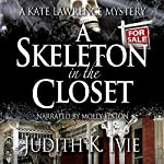 A Skeleton in the Closet: A Kate Lawrence Mystery, Book 3 | Judith K. Ivie