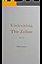 Unlocking the Zohar (English Edition)