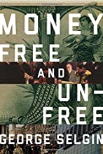 Money: Free and Unfree