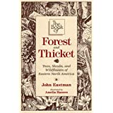 The Book of Forest & Thicket: Trees, Shrubs, and Wildflowers of Eastern North America