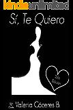 Si, te quiero (Trilogía Quiero nº nº 1)