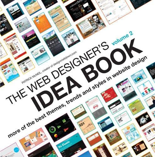 The Web Designer's Idea Book, Vol. 2: More of the Best Themes, Trends and Styles in Website Design -