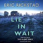 Lie in Wait   Eric Rickstad