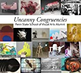 Uncanny Congruencies : Penn State School of Visual Arts Alumni, Amato Amateau, Micaela, 0615512224