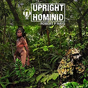 Upright Hominid Audiobook