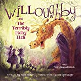 img - for Willoughby and Friends, Book I: Willoughby and the Terribly Itchy Itch (Willough and Friends) book / textbook / text book