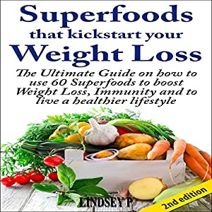 Superfoods That Kickstart Your Weight Loss, 2nd Edition Audiobook