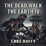 The Dead Walk the Earth: Part IV | Luke Duffy