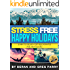 Stress Free Happy Holiday: Your Personal Guide to Surviving the Festive Season with Happiness, Joy and Complete Wellbeing: 10 Powerful Tips for getting ... 7 Day Personal Transformation Course)