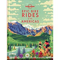 Lonely Planet Epic Bike Rides of the Americas 1st Ed.