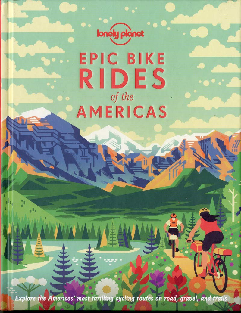Epic Bike Rides of the Americas (Lonely Planet) by Lonely Planet