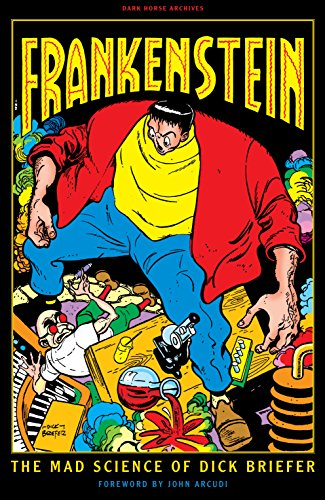 Frankenstein: The Mad Science of Dick Briefer -