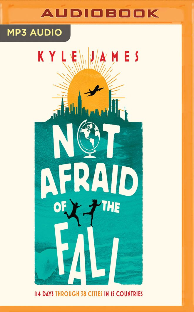 Download Not Afraid of the Fall: 114 Days through 38 Cities in 15 Countries pdf epub