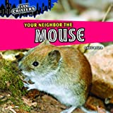 Your Neighbor the Mouse, Greg Roza, 1448849985