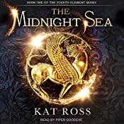 The Midnight Sea: Fourth Element Series, Book 1 | Kat Ross