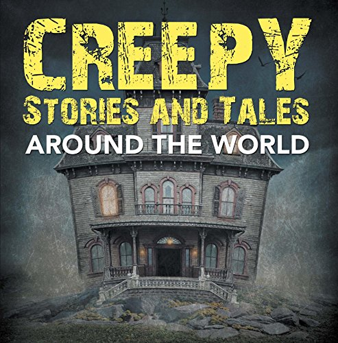 Creepy Stories and Tales Around the World: Horror Books for Kids (Children's Scary Stories)]()