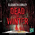 Dead of Winter Audiobook by Elizabeth Corley Narrated by Jonathan Oliver